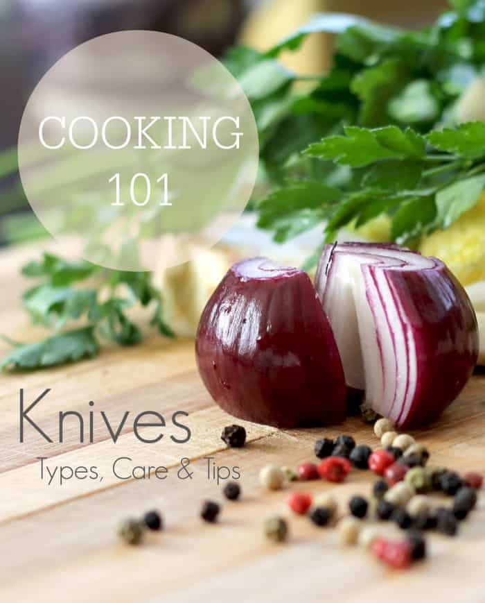 Cooking 101: Knives - Types, Care & Tips | TheNoshery.com