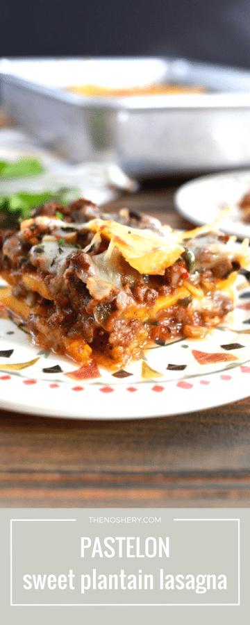 Pastelon (Sweet Plantain Lasagna) | TheNoshery.com