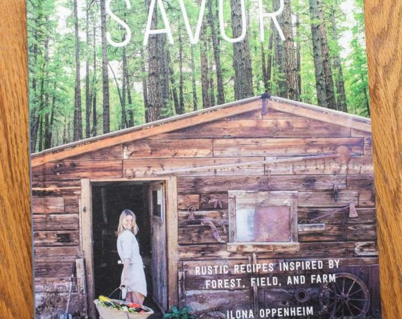 Cookbook Love: Savor | Rustic Recipes Inspired by Forest, Field, and Farm