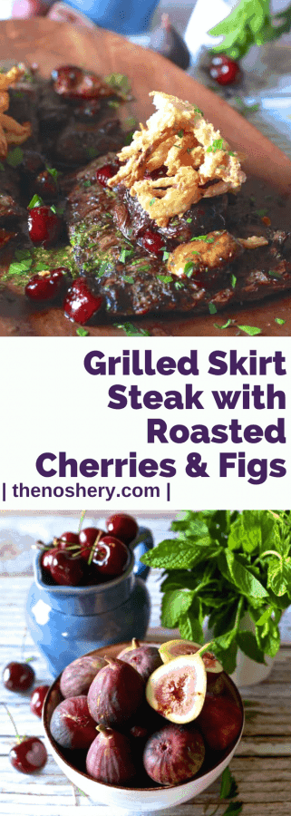 Grilled Skirt Steak with Roasted Cherries & Figs | The Noshery