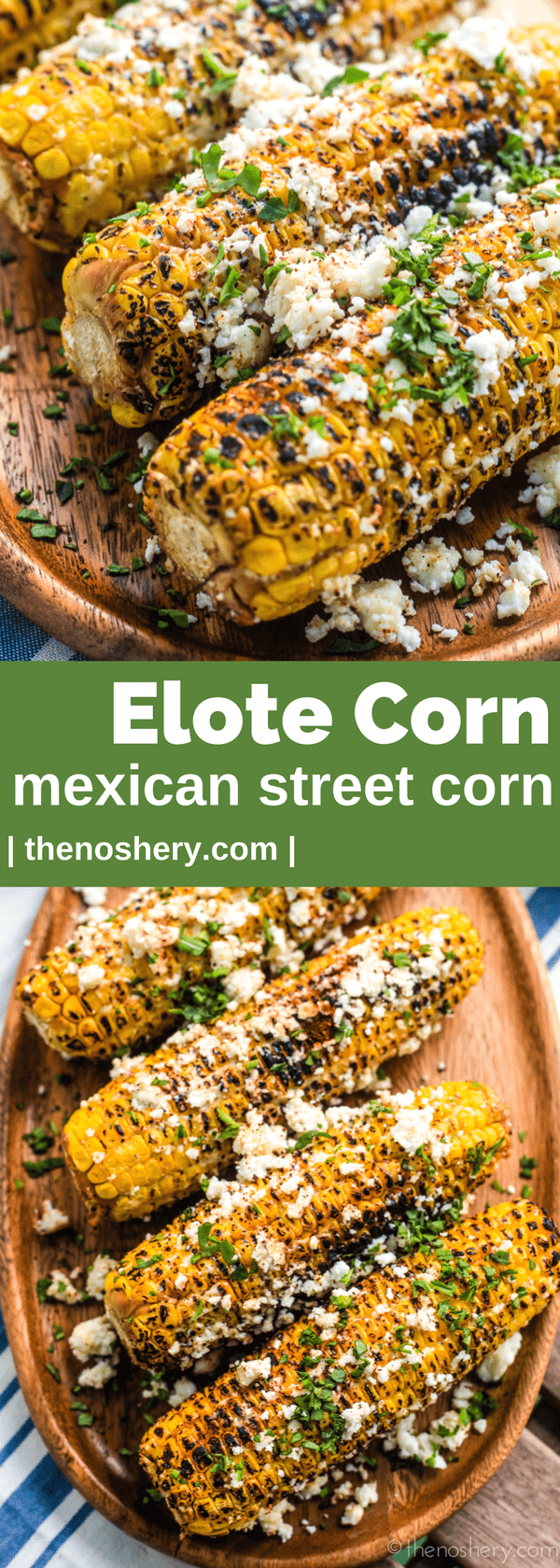 Elote Corn (Mexican Street Corn) | Elote corn is Mexican street corn is roasted over an open grill & coated with salt, chile powder, butter, cotija, lime juice, & mayonnaise or crema fresca. | The Noshery