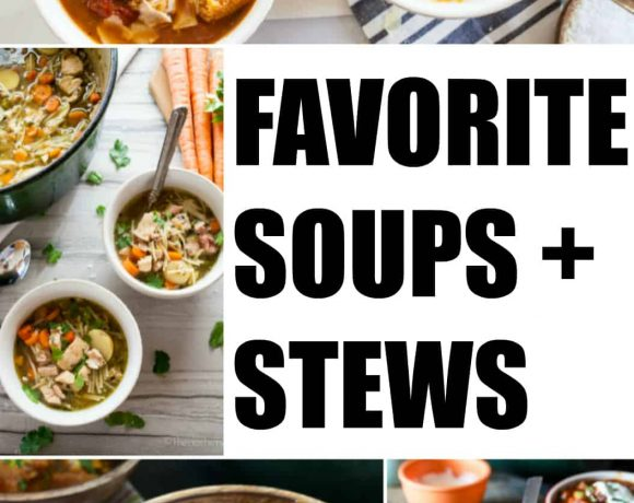 Stay Warm with Some of My Favorite Soups and Stews