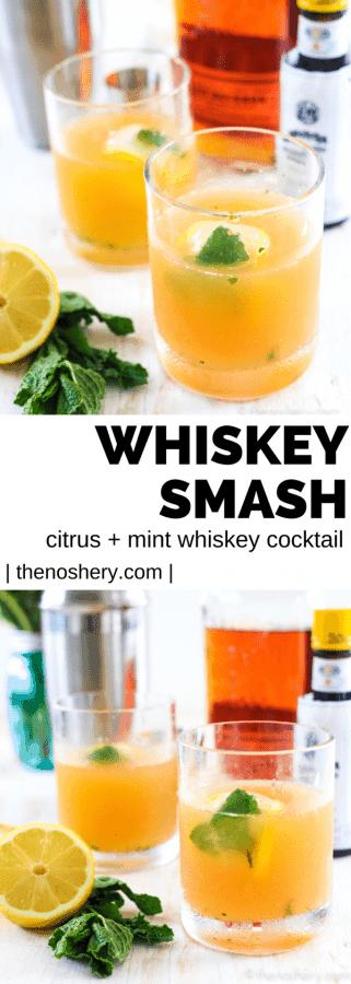 Whiskey Smash - Citrus + Mint Whiskey Cocktail