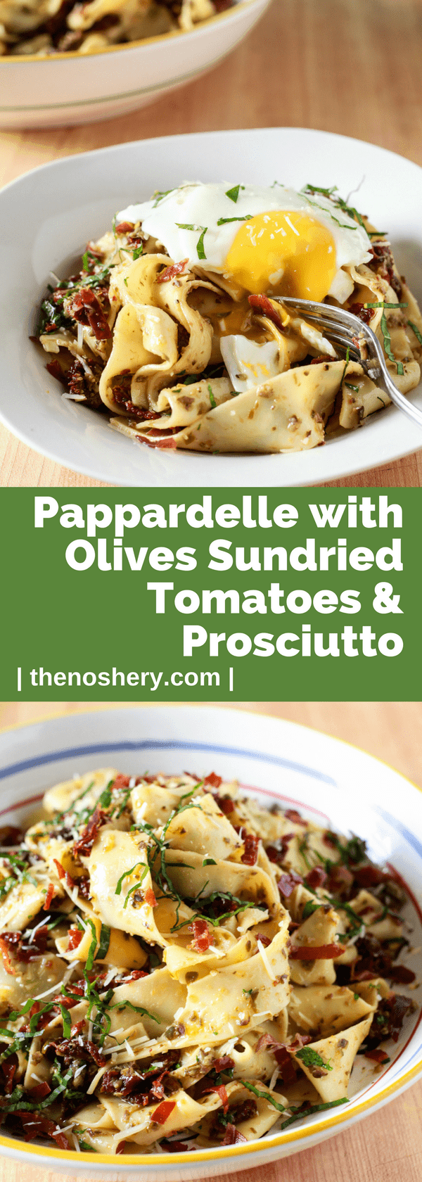 Pappardelle with Olives Sundried Tomatoes & Prosciutto | Broad pappardelle noodles toss in a briny and salty olive tapenade with sweet sun-dried tomatoes and crispy prosciutto. Take it over the top with a runny fried egg. | The Noshery