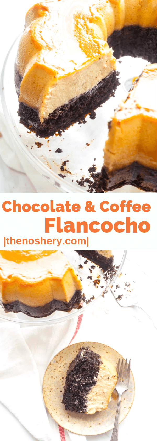 Chocolate & Coffee Flancocho | Never choose between cake and flan again! Instead, enjoy a slice of flancocho. It is a layer of cake on the bottom, flan on the top and it's covered in caramel. | The Noshery