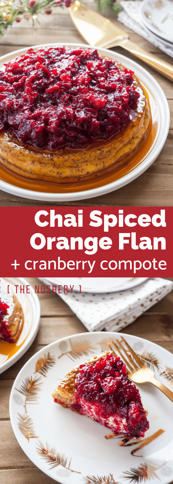 Chai Spiced Orange Flan with Cranberry | Creamy cheese flan spiced with chai and orange and then topped with a sweet and tart cranberry compote. | The Noshery