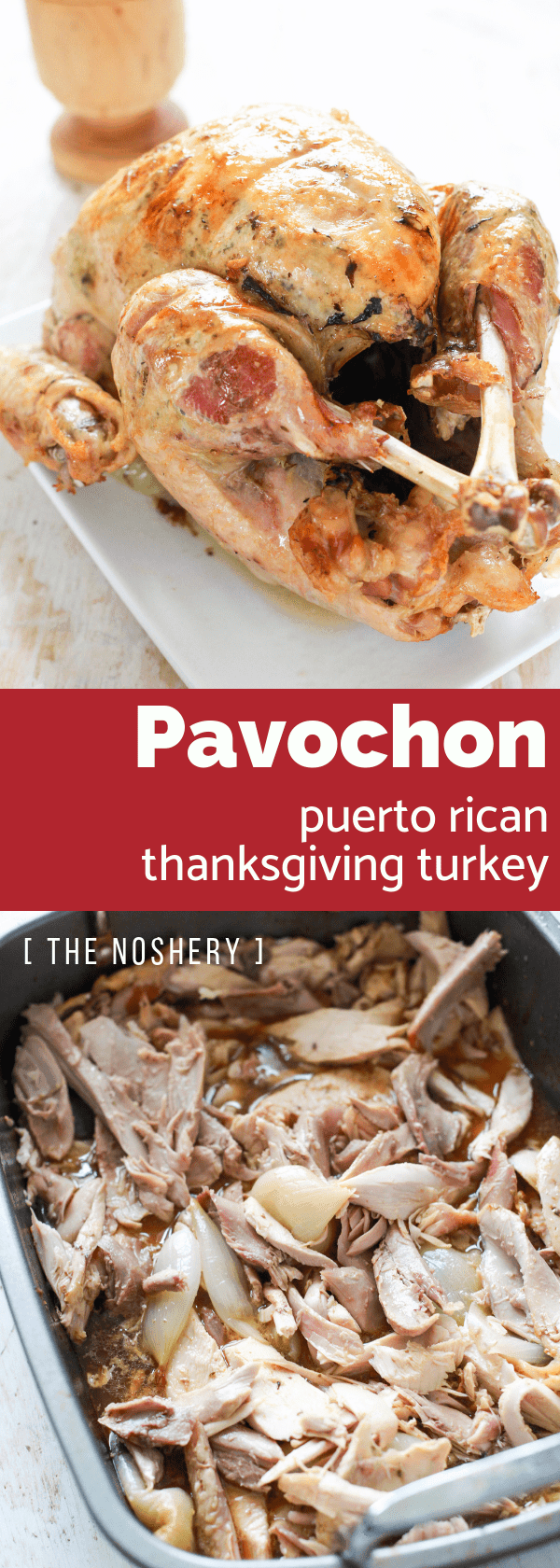 Pavochon : Puerto Rican Thanksgiving Turkey | This is how Thanksgiving turkey is done in Puerto Rico. It's called pavochon, pavo meaning turkey and chon from lechon meaning pig, because it is seasoned like you would season a roast pig. | The Noshery