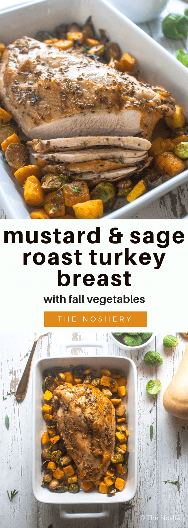 Mustard & Sage Roast Turkey Breast with Fall Vegetables | This turkey breast is rubbed with a mustard herb mixture and then roasted on a bed of butternut and brussels sprouts. This is perfect for an intimate Thanksgiving or fall-inspired dinner. | The Noshery