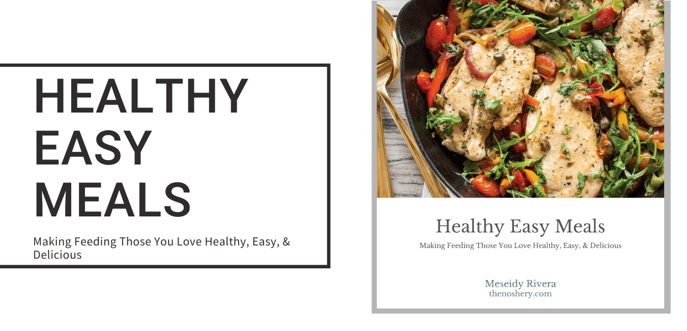 Healthy Easy Meals | Making Feeding Those You Love Healthy, Easy, & Delicious E-Book Banner